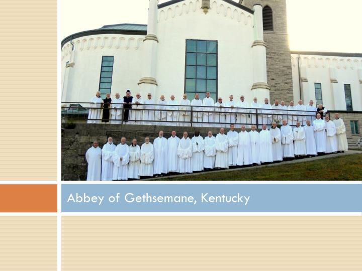 Abbey of Gethsemane, Kentucky