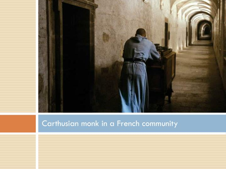 Carthusian monk in a French community