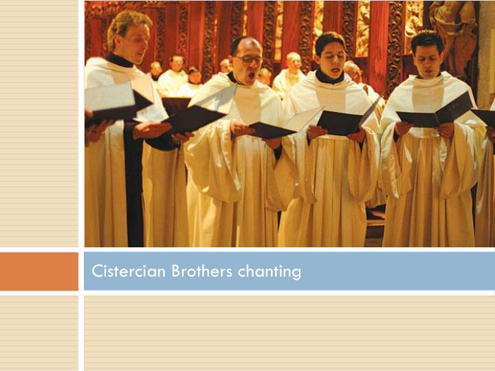 Cistercian Brothers chanting