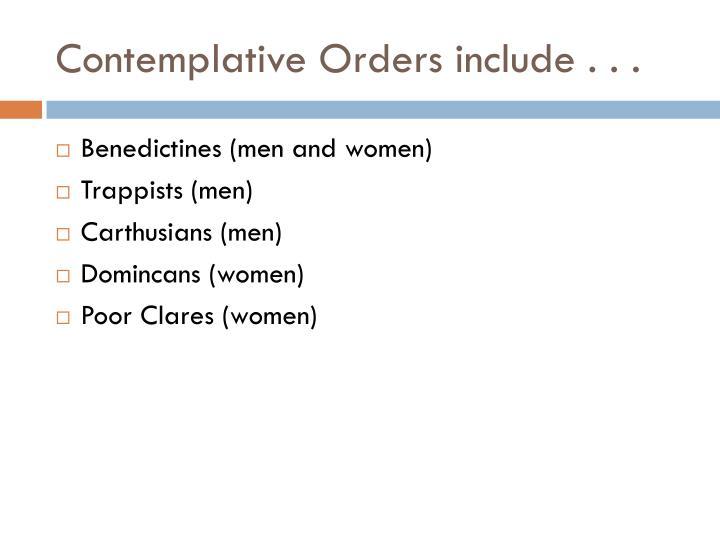 Contemplative Orders include . . .