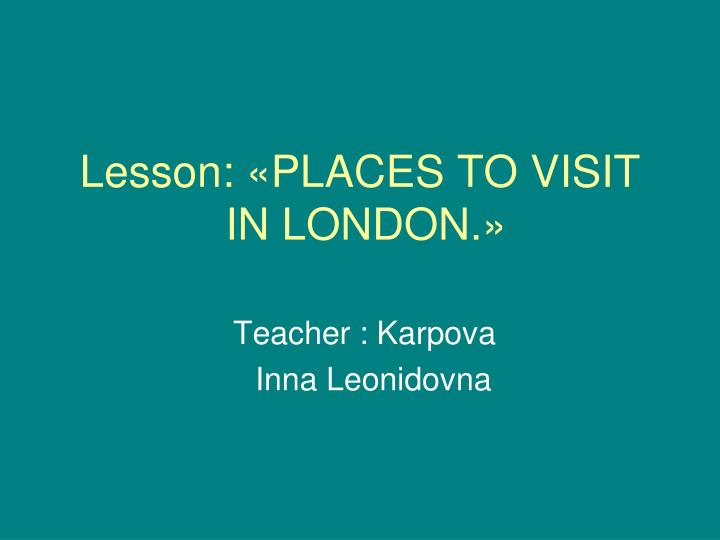 lesson places to visit in london n.