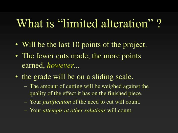 """What is """"limited alteration"""" ?"""