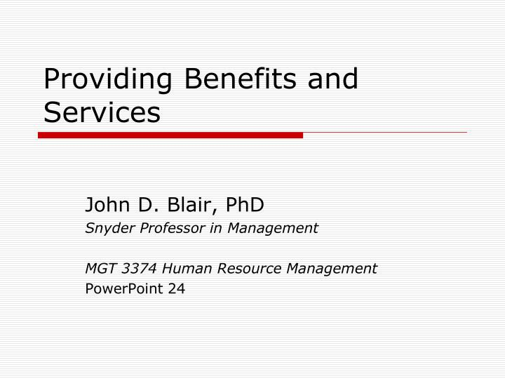 providing benefits and services n.