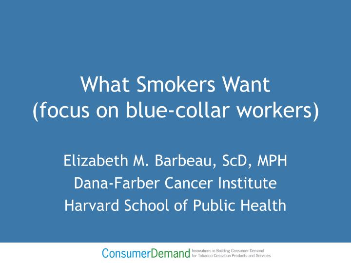 what smokers want focus on blue collar workers n.