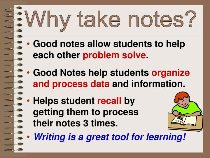 Why take notes?