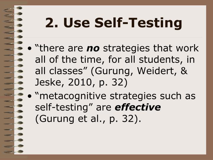 2. Use Self-Testing
