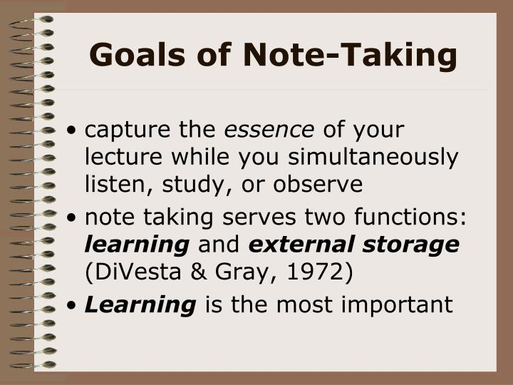 Goals of Note-Taking