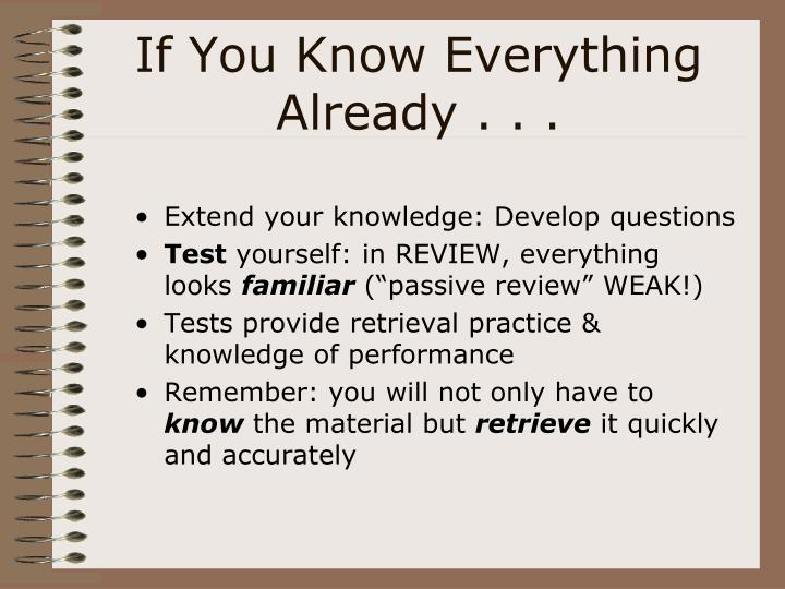 If You Know Everything Already . . .
