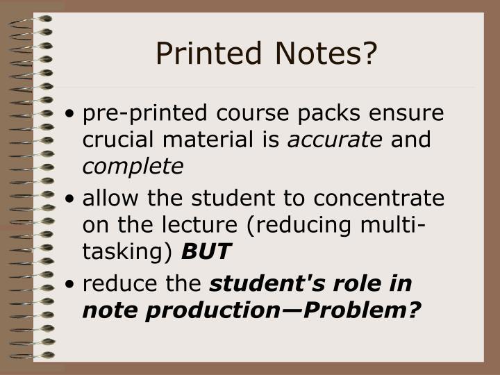 Printed Notes?