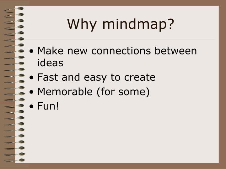 Why mindmap?