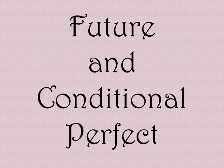 future and conditional perfect n.