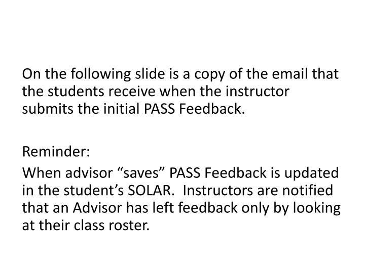 On the following slide is a copy of the email that the students receive when the instructor submits the initial PASS Feedback.