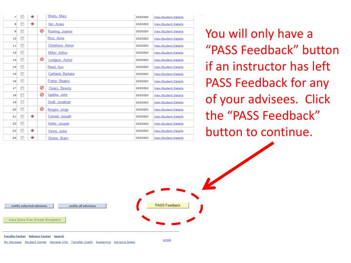 "You will only have a ""PASS Feedback"" button if an instructor has left PASS Feedback for any of your advisees.  Click the ""PASS Feedback"" button to continue."