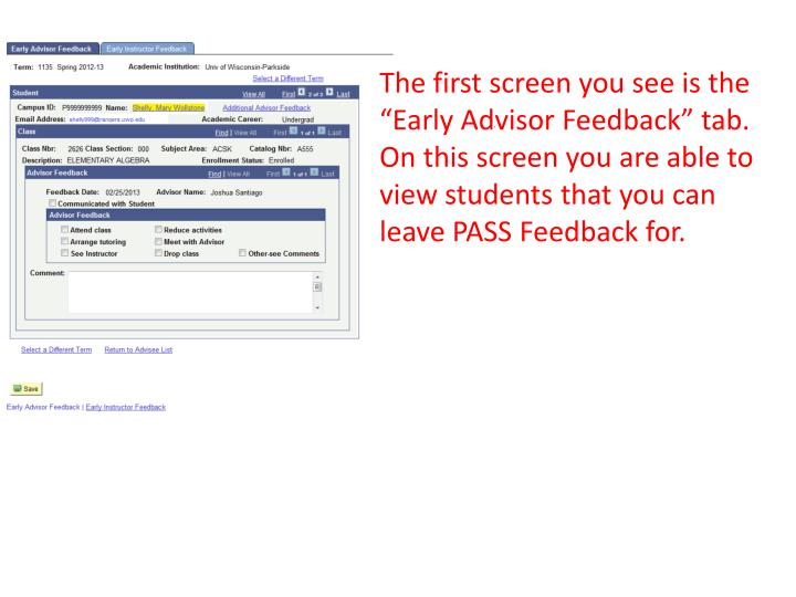 "The first screen you see is the ""Early Advisor Feedback"" tab.  On this screen you are able to view students that you can leave PASS Feedback for."