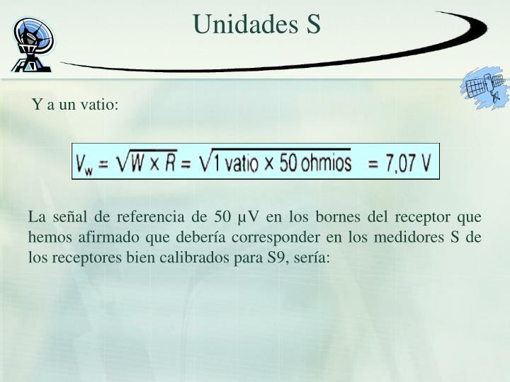 Unidades S