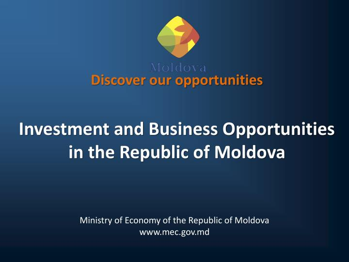discover our opportunities investment and business opportunities in the republic of moldova n.
