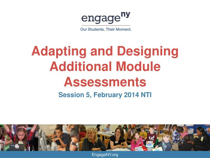 adapting and designing additional module assessments n.