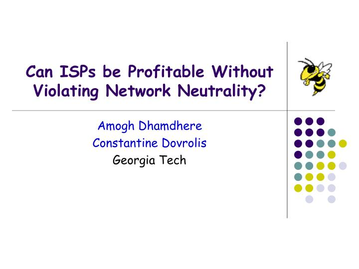 can isps be profitable without violating network neutrality n.