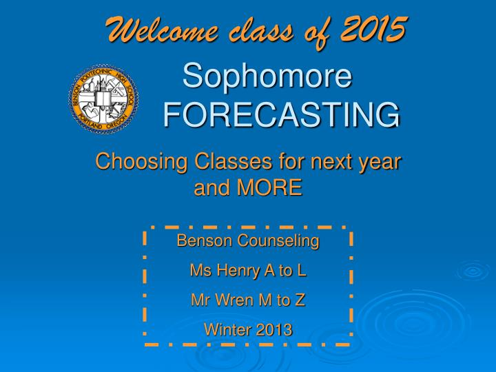 welcome class of 2015 sophomore forecasting n.