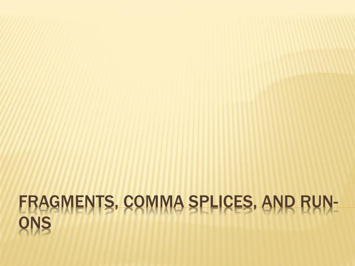 fragments comma splices and run ons n.