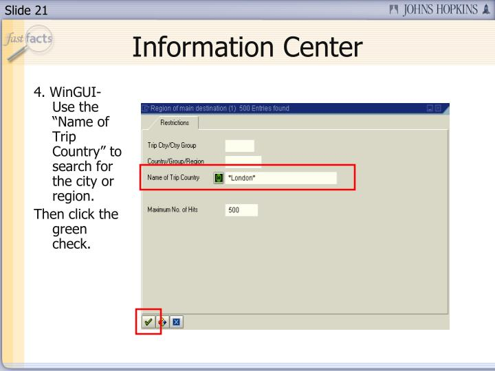 "4. WinGUI- Use the ""Name of Trip Country"" to search for the city or region."