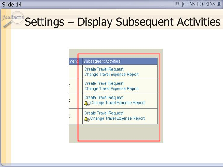 Settings – Display Subsequent Activities