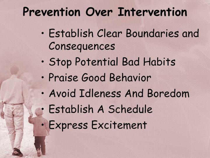 Prevention Over Intervention