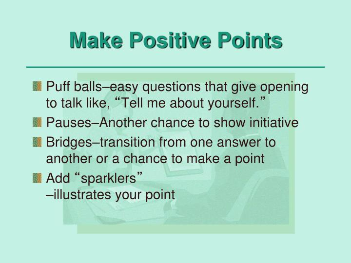 Make Positive Points