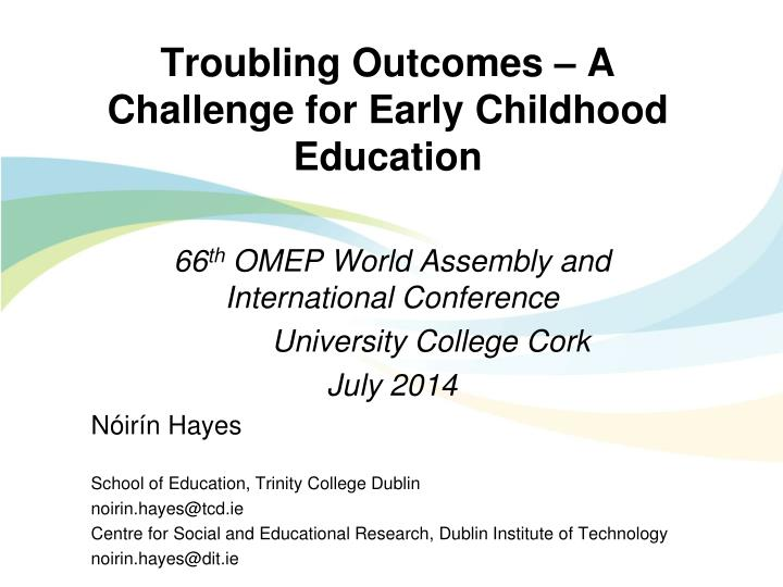 troubling outcomes a challenge for early childhood education