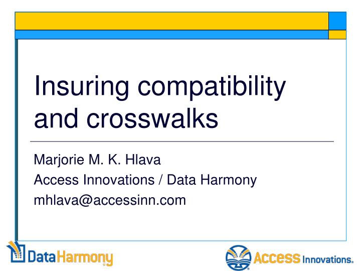 insuring compatibility and crosswalks n.