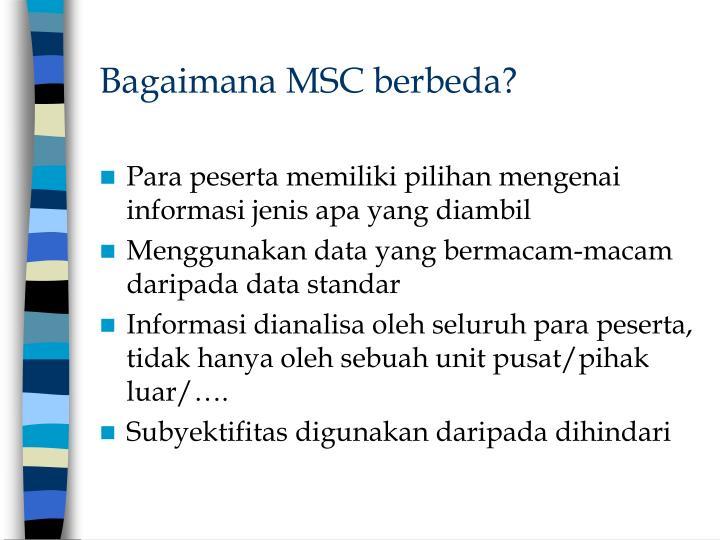 Bagaimana MSC berbeda?