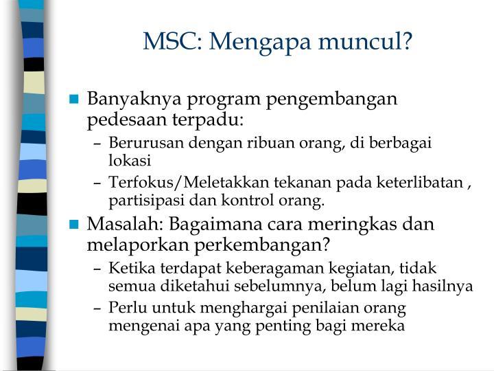 MSC: Mengapa muncul?
