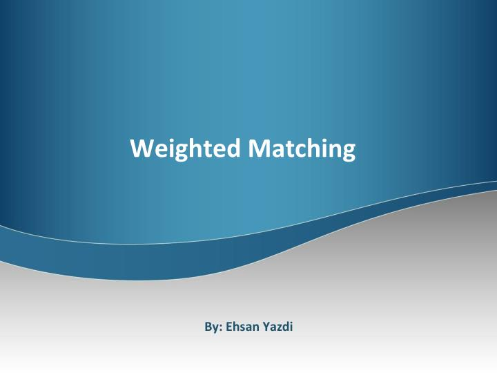 weighted matching n.
