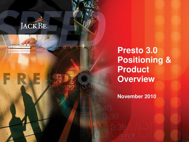 presto 3 0 positioning product overview november 2010 n.