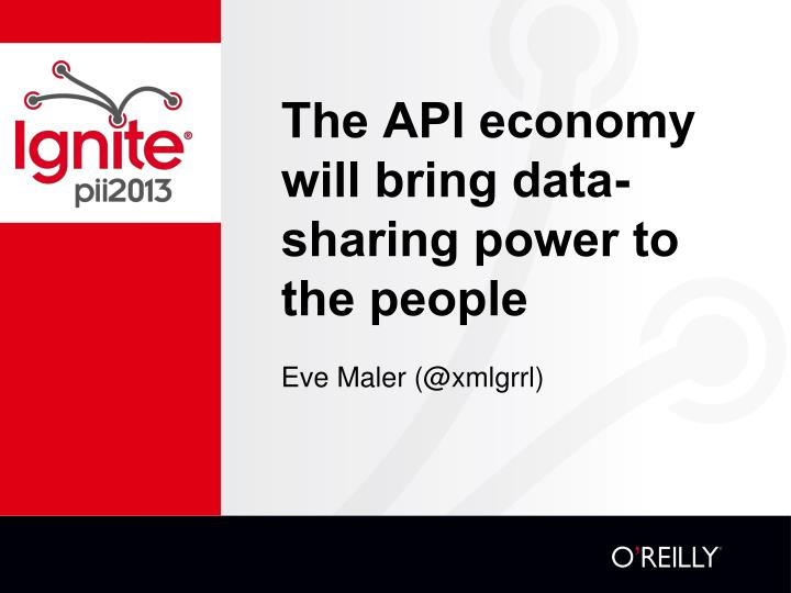 the api economy will bring data sharing power to the people n.