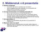 2 middenstuk v d presentatie1