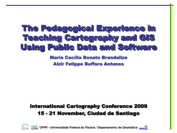 PPT - The Pedagogical Experience in Teaching Cartography and
