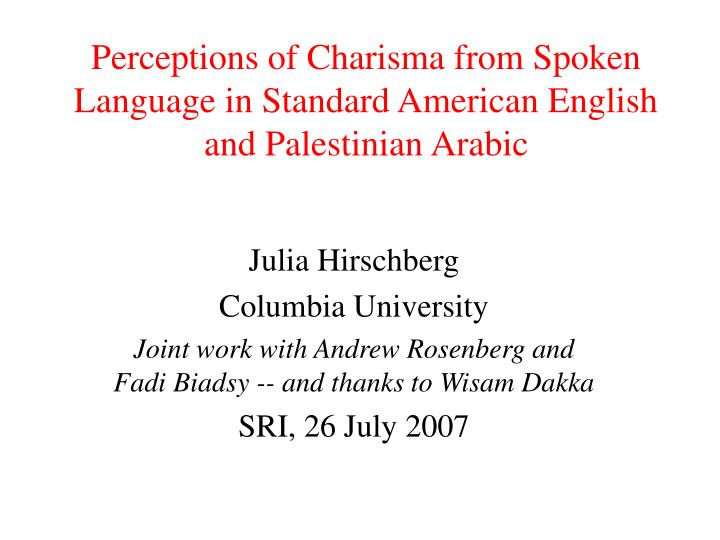 perceptions of charisma from spoken language in standard american english and palestinian arabic n.