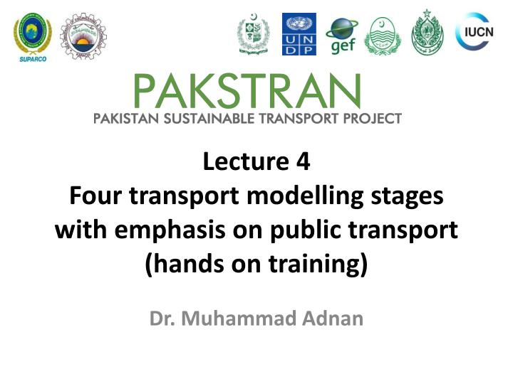 lecture 4 four transport modelling stages with emphasis on public transport hands on training n.