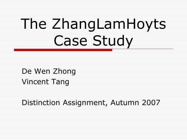 the zhanglamhoyts case study n.
