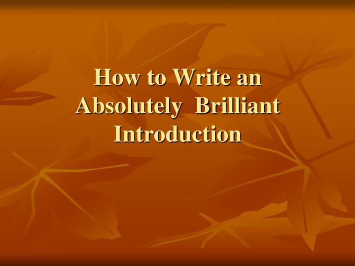 how to write an absolutely brilliant introduction n.