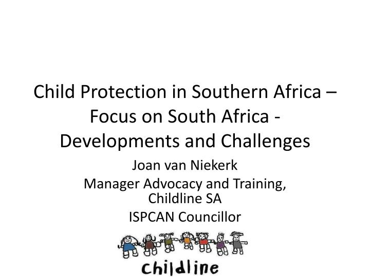 child protection in southern africa focus on south africa developments and challenges n.