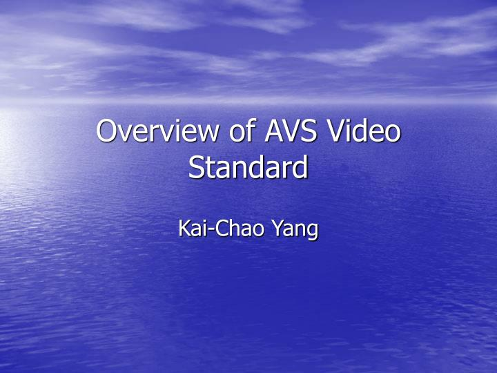 overview of avs video standard n.