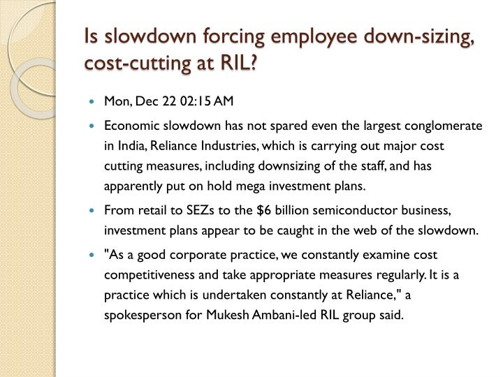 Is slowdown forcing employee down-sizing, cost-cutting at RIL?