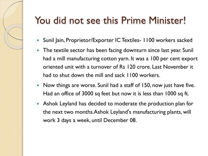 You did not see this Prime Minister!