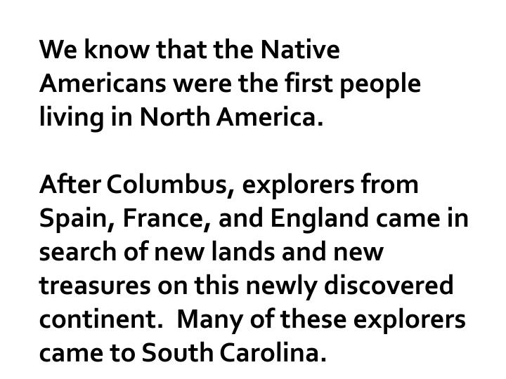 We know that the Native Americans were the first people living in North America.