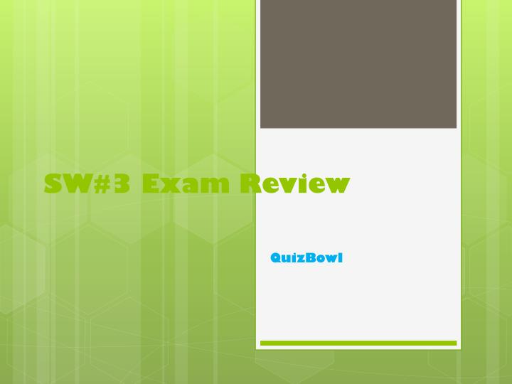sw 3 exam review n.