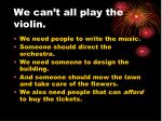 we can t all play the violin1