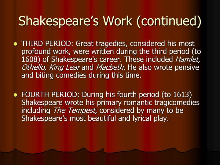 Shakespeare's Work (continued)