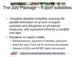 the july package export subsidies